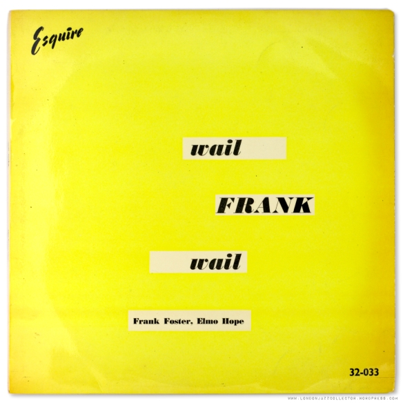 32-033-frank-foster-elmo-hope-wail-frank-wail-cover-esquire-1900-ljc[1].jpg